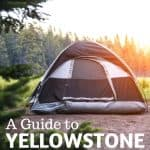 Yellowstone Camping: A Guide to Yellowstone Campgrounds 1