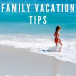 Family Vacation Tips: Planning Your First Trip with Kids 1