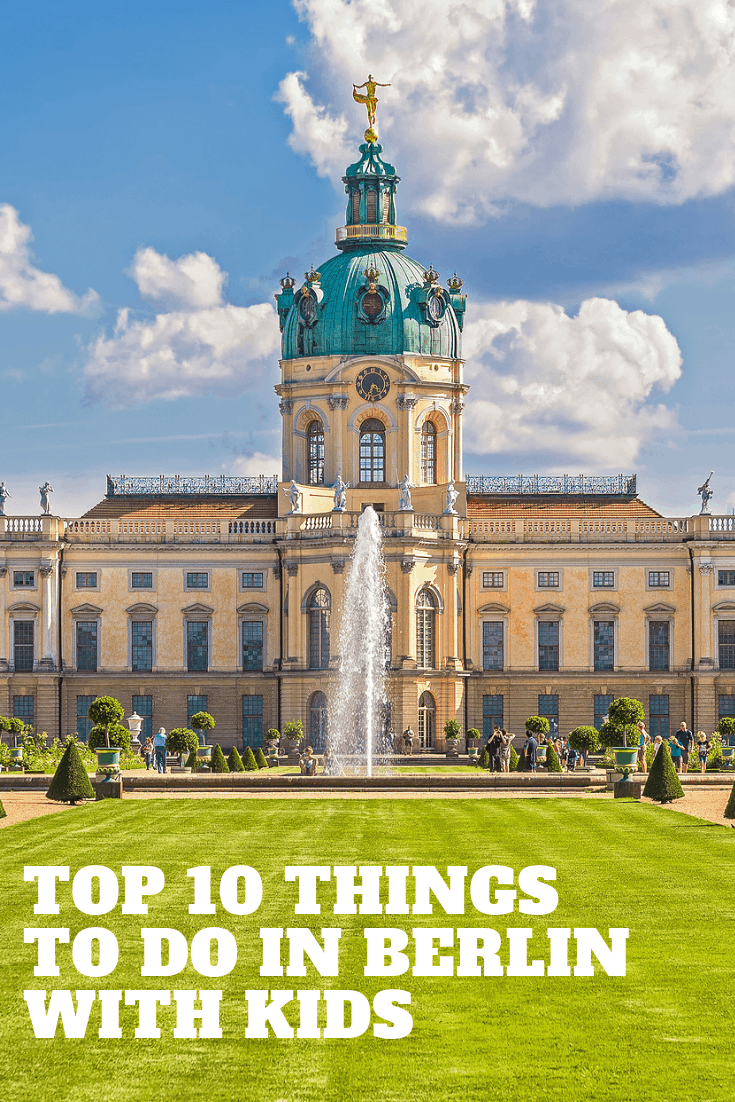 10 things you absolutely must do when you visit Berlin with your kids.