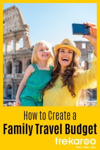 How to Create a Family Travel Budget 1