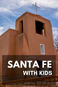 Santa Fe with Kids: For Artisans and Adventurers 1