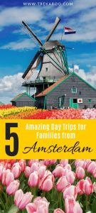5 Amazing Day Trips from Amsterdam for Families 1
