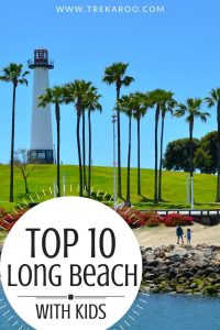 The Top 10 Things to do in Long Beach (with kids) 1