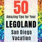 50 LEGOLAND Tips- Your Ultimate Guide to LEGOLAND San Diego 1