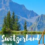Switzerland Travel with Kids - Tips and Itinerary for the Swiss Travel Pass 1