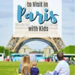 Top Places to Visit in Paris With Kids: A Family Vacation in the City of Lights 1