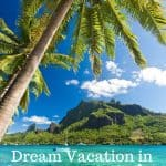 The Absolute Best Things to Do in Moorea, Tahiti 1