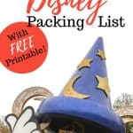 The Essential Walt Disney World Packing List For Families [With Free Printable!] 1