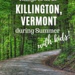 8 Things to do in Killington, VT During the Summer 1