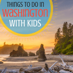 Things to do in Washington State with Kids