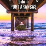 Port Aransas Family Vacation | 5 Things to Do in Port Aransas, Texas with Kids 1