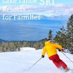 Best Lake Tahoe Ski Resorts for Families [And the Best Season Pass!] 1