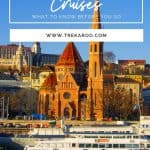Danube River Cruises: What to Know Before You Go 1