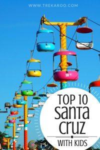 10 Super Fun Things to do in Santa Cruz with Kids! 1