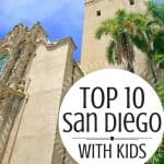 Top 10 Things to do in San Diego with Kids | San Diego Family Vacation 4