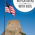 Wyoming Family Vacations- 10 Fun Things to do in Wyoming 2