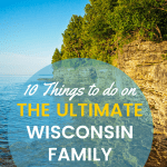 Top 10 Fun Things to do in Wisconsin with Kids 1