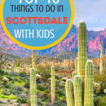 things to do in Scottsdale Arizona with kids