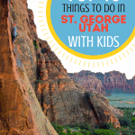 10 Things to do in St. George with Kids: A Guide to Greater Zion 1